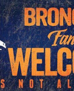"""Denver Broncos Wood Sign - Fans Welcome 12""""x6"""""""