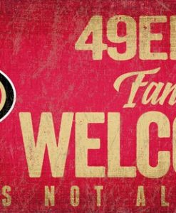 """San Francisco 49ers Wood Sign - Fans Welcome 12""""x6"""""""